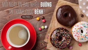 Mỗi ngày ăn bao nhiêu đường thì tránh được bệnh?